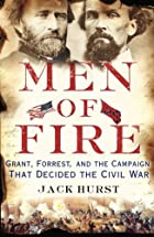 Men of Fire: Grant, Forrest, and the…