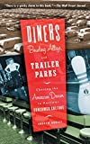 Hurley, Andrew: Diners, Bowling Alleys and Trailer Parks: Chasing the American Dream in the Postwar Consumer Culture