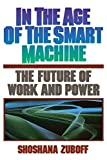 Zuboff, Shoshana: In the Age of the Smart Machine: The Future of Work and Power