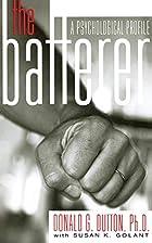 The Batterer: A Psychological Profile by…