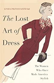 The lost art of dress : the women who once…