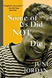 Jordan, June: Some of Us Did Not Die : New and Selected Essays