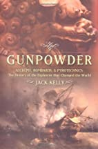 Gunpowder: Alchemy, Bombards, and…