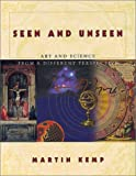 Kemp, Martin: Seen and Unseen: The Visual Ideas Behind Art and Science