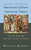 Kammen, Michael: American Culture, American Tastes: Social Change and the 20th Century