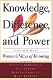 Goldberger, Nancy: Knowledge, Difference and Power: Essays Inspired by Women's Ways of Knowing