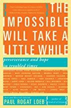 The Impossible Will Take a Little While:…