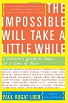 The Impossible Will Take a Little While: A…