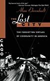 Ehrenhalt, Alan: The Lost City: The Forgotten Virtues of Community in America