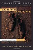 Murray, Charles: Losing Ground: American Social Policy, 1950-1980