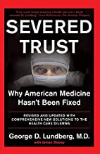 Severed Trust: Why American Medicine Hasn't…