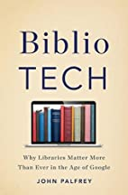 BiblioTech: Why Libraries Matter More Than…