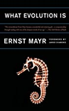 What Evolution Is by Ernst Mayr