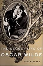 The Secret Life Of Oscar Wilde by Neil…