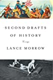 Morrow, Lance: Second Drafts Of History