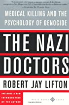 The Nazi Doctors: Medical Killing And The…