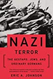 Johnson, Eric A.: Nazi Terror: The Gestapo, Jews, and Ordinary Germans