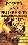 Mancur Olson: Power And Prosperity: Outgrowing Communist And Capitalist Dictatorships