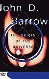 Barrow, John D: The Origin Of The Universe: Science Masters Series