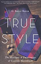True Style: The History and Principles of…