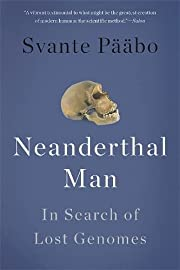 Neanderthal Man: In Search of Lost Genomes…