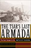 Pleshakov, Konstantin: The Tsar's Last Armada: The Epic Journey to the Battle of Tsushima