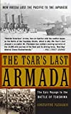 Pleshakov, Constan: The Tsar's Last Armada: The Epic Journey to the Battle of Tsushima