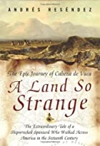 A Land So Strange: The Epic Journey of…