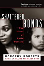 Shattered Bonds: The Color of Child Welfare…