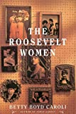 Caroli, Betty Boyd: The Roosevelt Women