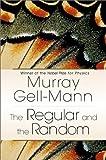 Gell-Mann, Murray: Regular and the Random, The