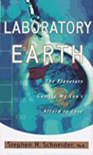 Laboratory Earth: The Planetary Gamble We…