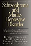 Torrey, E. Fuller: Schizophrenia and Manic-Depressive Disorder: The Biological Roots of Mental Illness As Revealed by the Landmark Study of Identical Twins