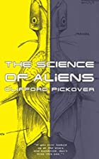 The Science of Aliens by Clifford A.…