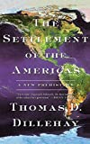 Dillehay, Thomas D.: The Settlement of Americas