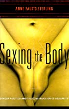 Sexing the Body: Gender Politics and the…