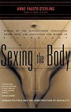 Sexing the Body: Gender Politics and the&hellip;