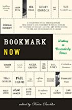 Bookmark Now: Writing in Unreaderly Times by…