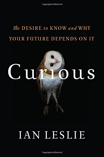 curious-the-desire-to-know-and-why-your-future-depends-on-it