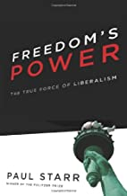 Freedom's Power: The True Force of…