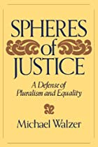 Spheres of Justice: A Defense of Pluralism…