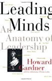 Gardner, Howard: Leading Minds: An Anatomy of Leadership