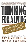 Marshall, Ray: Thinking For A Living: Education And The Wealth Of Nations