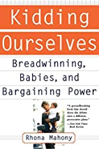 Kidding Ourselves: Breadwinning, Babies, and…