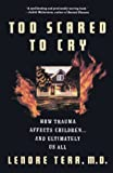 Terr, Lenore: Too Scared to Cry: Psychic Trauma in Childhood
