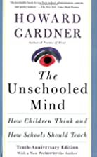 The Unschooled Mind: How Children Think and…