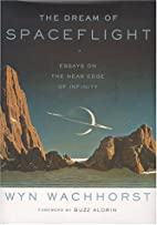 The Dream of Spaceflight: Essays on the Near…