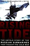 Boyne, Walter J.: Rising Tide: The Untold Story of the Russian Submarines That Fought the Cold War
