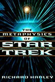 Hanley, Richard: The Metaphysics of Star Trek