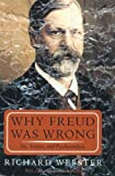 Webster, Richard: Why Freud Was Wrong: Sin, Science and Psychoanalysis